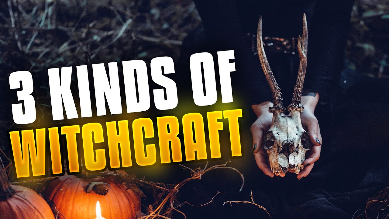 Download 3 Kinds of Witchcraft - You MUST Know!