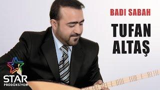Tufan Altaş Badı Sabah Official Audio