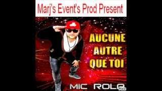 Mic Rola - Aucune Autre Que Toi  ( Vidéo Promo By Marj's Event's Prod ) .