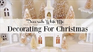 Decorating For Christmas | Decorate With Me