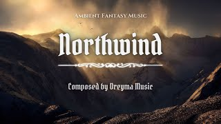 Ambient Fantasy Music ''Northwind'' | Inspired by Skyrim & Jeremy Soule