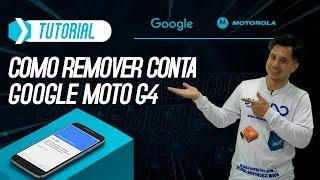 Como Remover Conta Google Motorola Moto G4/G3/G4 Plus