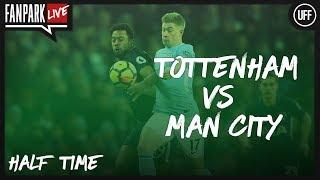 Tottenham vs Manchester City - Full Time Phone In - FanPark Live