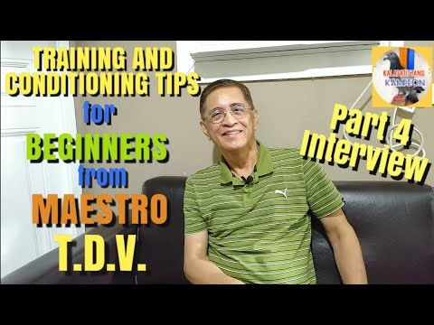 Training and Conditioning Tips for Beginners from MAESTRO T.D.V. | Part 4 | Kalapatistang Kampeon