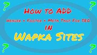How to Add Header and Footer in Wapka Sites - Video2