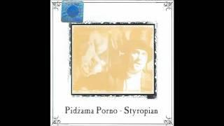 Pidżama Porno - Styropian (Stara wersja 1998)