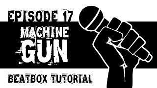 Beatboxing Tutorial Episode 17: Machine Gun/Fast High-Hat