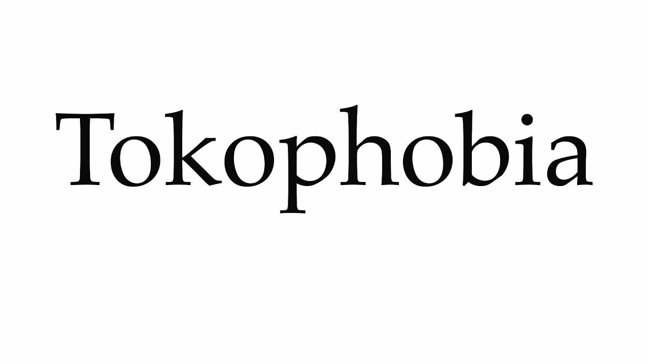 How To Pronounce Tokophobia Youtube