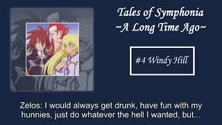 Drama CD Vol.3 [Tales of Symphonia] ~A Long Time Ago~ Track #4: Windy Hill Summary: Seles reminisces about Zelos. Disclaimer: We do not own Tales of ...