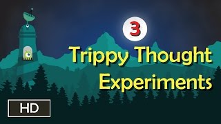 3 trippy thought experiments | Tell me why