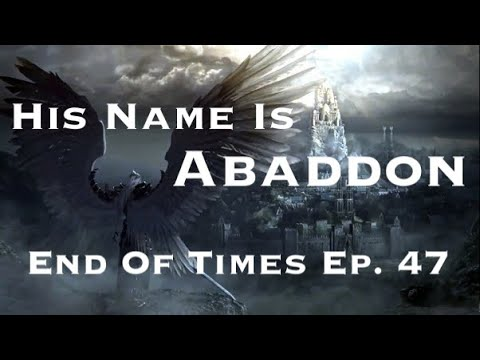 Download His Name Is Abaddon : End Of Times Ep. 47