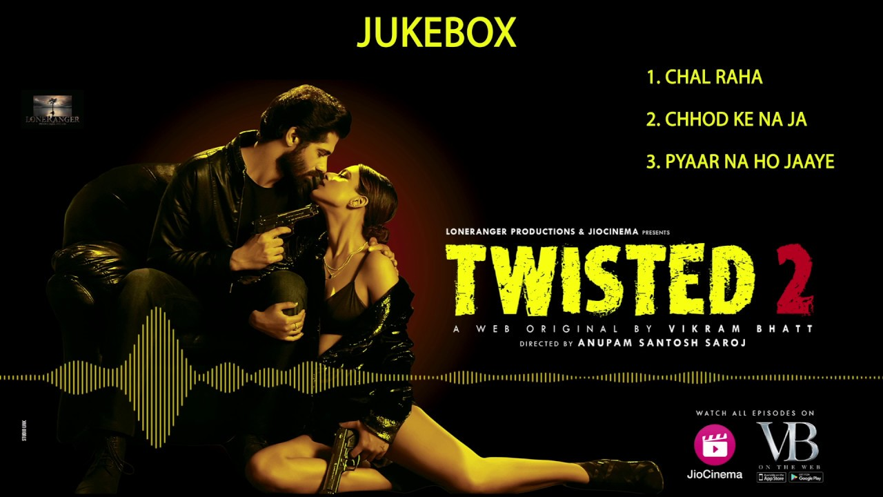 Twisted 2 | Jukebox | A Web Original By Vikram Bhatt | VB On The Web