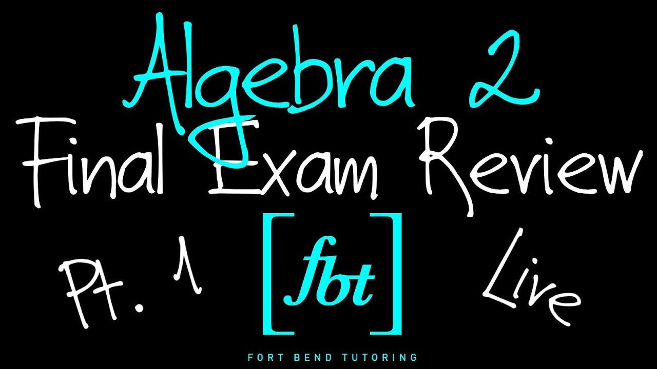 ⚫️ Algebra 2 EOC Final Exam Review: Part 1 [fbt] (Algebra II 2nd Semester  Exam Review)