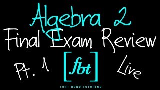⚫️ Algebra 2 EOC Final Exam Review: Part 1 [fbt] (Algebra II 2nd Semester Exam Review)