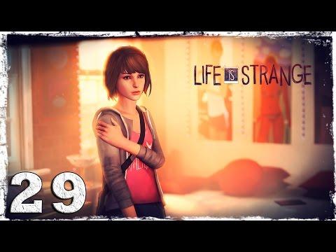 Смотреть прохождение игры Life is Strange. #29: ФИНАЛ (1/3)