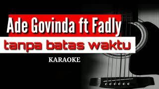 Ade Govinda ft Fadly - Tanpa Batas Waktu   Karaoke Akustik