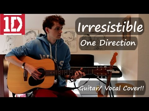 Irresistible- One Direction Cover!!