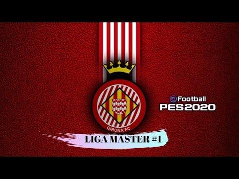 PES 2020 - | Liga Master Con El Girona FC | Capitulo 1