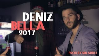 DENIZ - BELLA prod. by B.airlines (Official Video) 2017