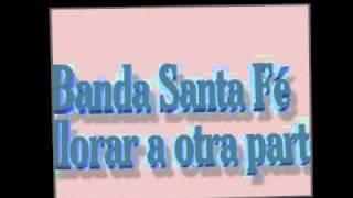 BANDA SANTA FE == A LLORAR A OTRA PARTE