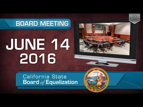 June 14, 2016 California State Board of Equalization Board Meeting