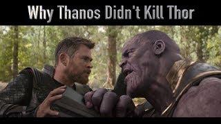 Why Thanos Didn't Kill Thor (Fan Theory)