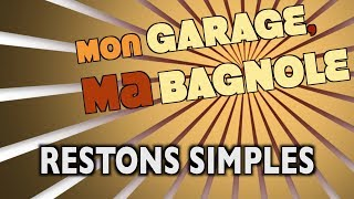 #MGMB Restons Simples 👀  Mon Garage, Ma Bagnole 🏁