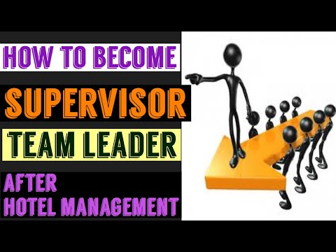 BECOME SUPERVISOR AFTER HOTEL MANAGEMENT , SUPERVISOR TRAINING PROGRAMME .