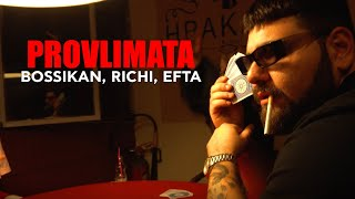 Bossikan, Richi, Efta -  PROVLIMATA (Official Music Video)