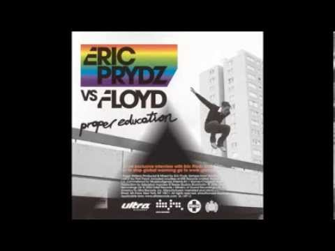 Eric Prydz vs Floyd  Proper Education Radio Edit