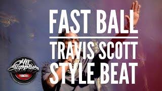 Fast Ball Travis Scott Type Beat Hit Supplier 120 Bpm
