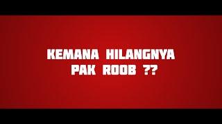 Download Lagu KEMANA PAK ROOB MENGHILANG??? mp3