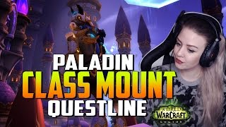 Paladin Class Mount Questline Commentary | 7.2 PTR SPOILERS