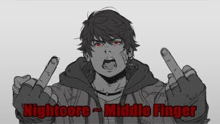 Nightcore Middle Finger Lyrics HD