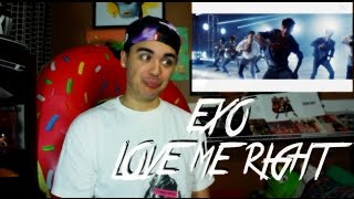 EXO - LOVE ME RIGHT MV Reaction
