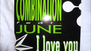 Combination feat. June - I Love You