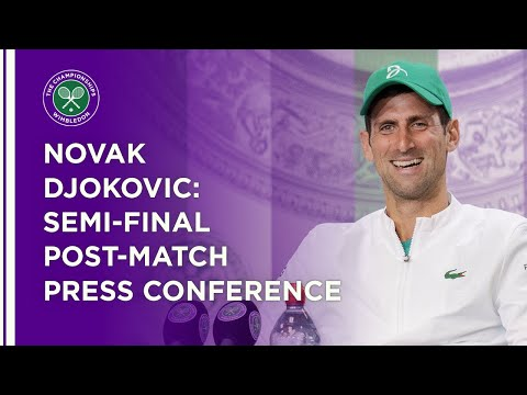 Novak Djokovic Semi-Final Press Conference   Wimbledon 2021