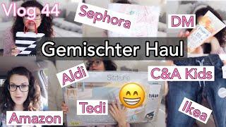 VLOG 44 | Gemischter Haul: Sephora, DM, Ikea, C&A Kids, Tedi, Aldi, Lidl, Amazon