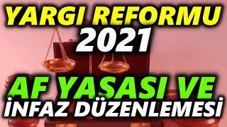yargi reformu 2021 son durum af yasasi