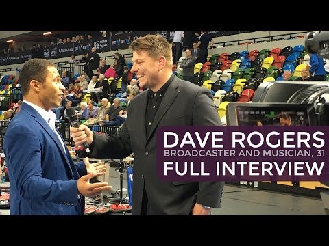 Dave Rogers: Broadcaster and musician (31) - Full Interview