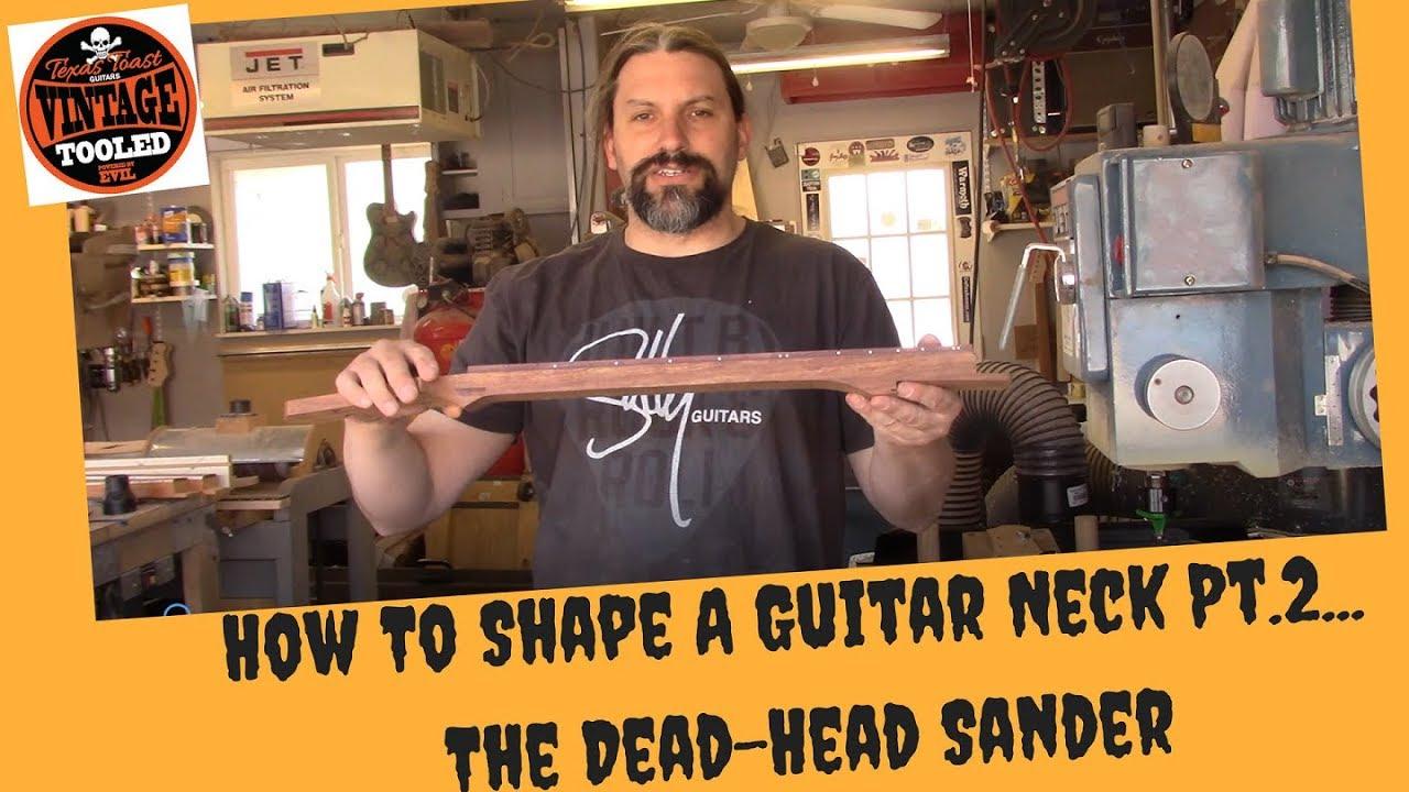 how to shape a guitar neck pt 2 the dead head sander youtube. Black Bedroom Furniture Sets. Home Design Ideas
