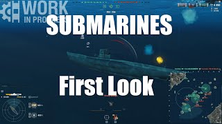 Submarines First Look [WiP]
