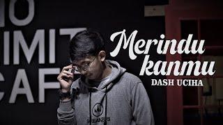 DASH UCIHA - MERINDUKANMU ( COVER BY OPIK AT NOLIMIT PROJECT )