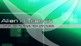 Alien In Transit - Rocking The Trumpet (Original Club Mix)