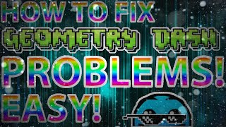 How to fix Geometry Dash problems! Easy! [ANDROID]