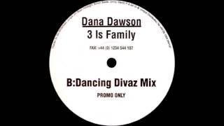 Dana Dawson - 3 is Family (Dancing Divaz Mix) HQwav