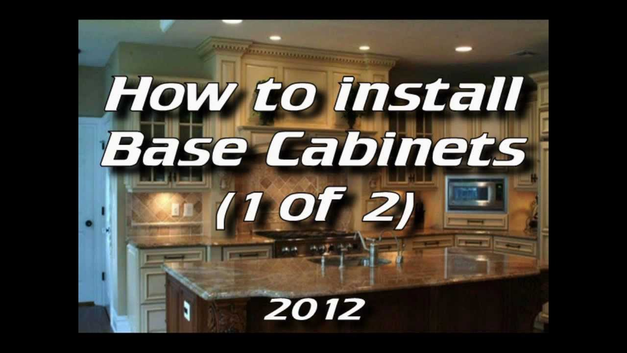 How To Install Kitchen Cabinets - Installing Base Cabinets 1 of 4 ...