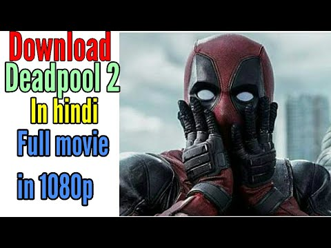 How to download deadpool 2 in 1080p in hindi full - Deadpool download 1080p ...