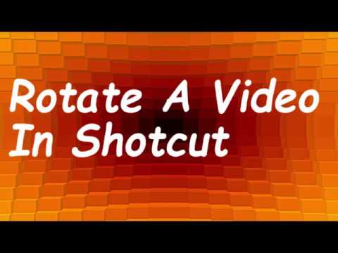 How to Rotate a video in Shotcut - Video Editing