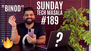 #189 Sunday Tech Masala - I am BINOD, Exclusive Videos, Best Phones...#BoloGuruji🔥🔥🔥